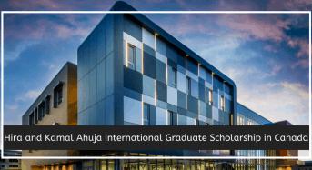 Hira and Kamal Ahuja International Graduate Scholarship in Canada