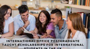 International Office Postgraduate Taught Scholarships for International Students in the UK