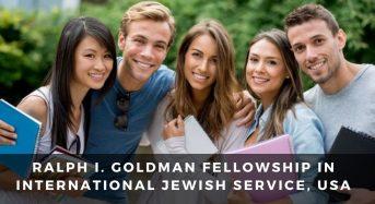Ralph I. Goldman Fellowship in International Jewish Service, USA